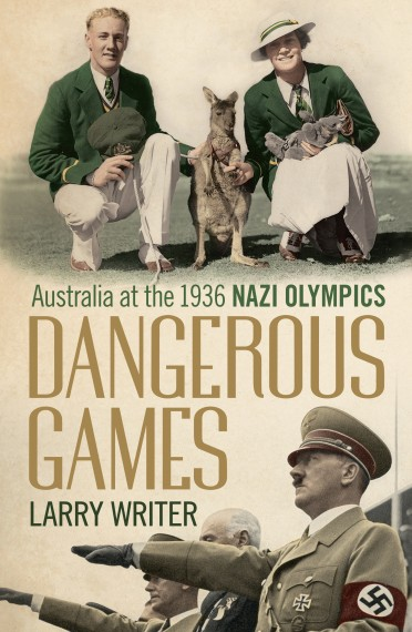 Dangerous games: Australia at the 1936 Nazi Olympics